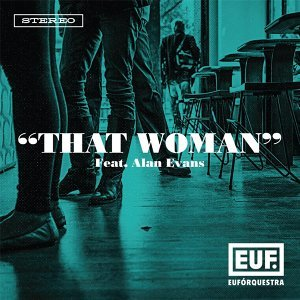That Woman (feat. Alan Evans)