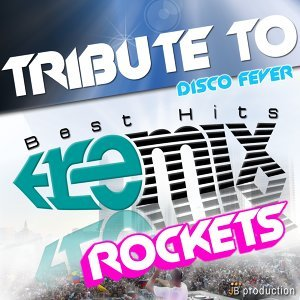 Tribute to Rockets Best Hits