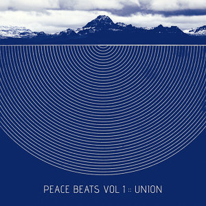 Peace Beats Volume 1: Union - Album