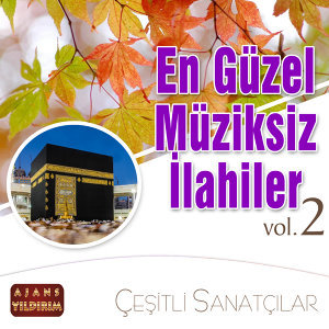 En Güzel Müziksiz İlahiler, Vol.2