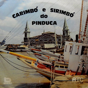 Carimbó e Sirimbó do Pinduca