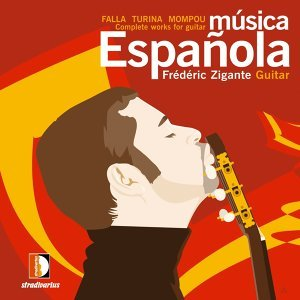 Música Española - Falla, Turina and Mompou: Complete Works for Guitar