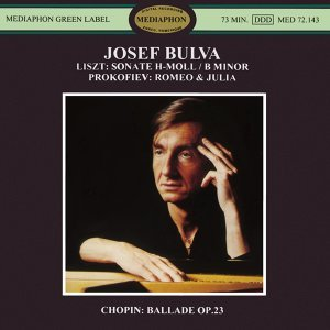 Liszt: Sonata in B Minor - Prokofiev: Romeo & Juliet - Chopin: Ballade No. 1, Op. 23