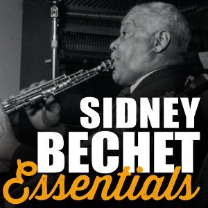 Sidney Bechet, Essentials