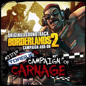 Borderlands 2: Mister Torgue's Campaign of Carnage - Original Soundtrack