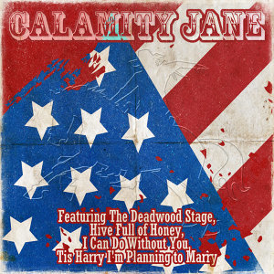 Calamity Jane - Original Musical Soundtrack