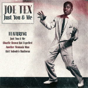 Joe Tex - Just You & Me