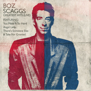 Boz Scaggs - Greatest Hits - Live