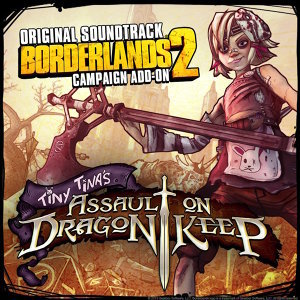 Borderlands 2: Tiny Tina's Assault on Dragon Keep - Original Soundtrack