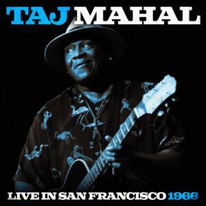 Taj Mahal Live In San Francisco 1966 - Live