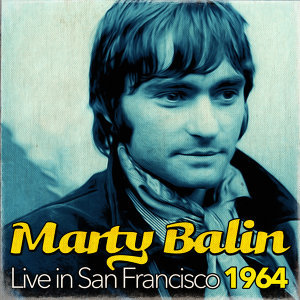 Marty Balin Live In San Francisco 1964