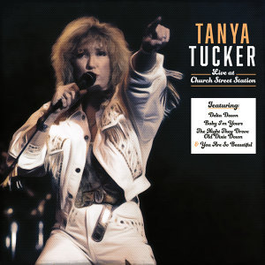 Tanya Tucker Live at Church Street Station - Live