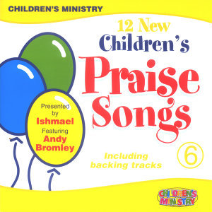 12 New Children's Praise Songs, Vol. 6