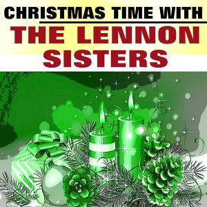 Christmas Time with the Lennon Sisters