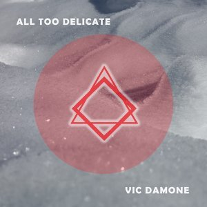 All Too Delicate