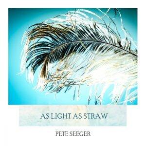 As Light As Straw