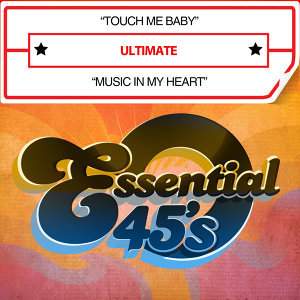 Touch Me Baby / Music in My Heart (Digital 45)