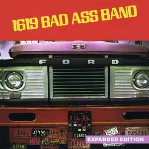 1619 Bad Ass Band (Expanded Edition) [Digitally Remastered]