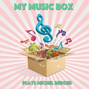 My Music Box Plays Michel Berger