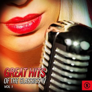 Great Hits of The Classics IV, Vol. 1