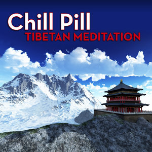 Chill Pill: Tibetan Meditation
