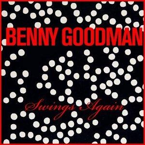 Benny Goodman: Swings Again