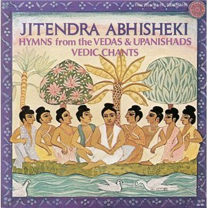 Jitendra Abhisheki: Vedic Chants - Hymns From the Vedas and Upanishads