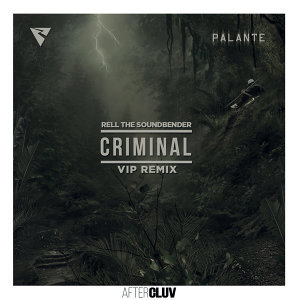 Criminal - Rell The Soundbender's VIP Remix