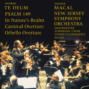 Dvorak, A.: Te Deum / In Nature's Realm / Carnival / Othello / Psalm 149