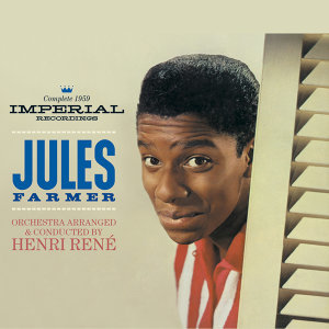 Complete 1959 Imperial Recordings. Jules Farmer. Orchestra Arranged & Conducted by Henri Rene