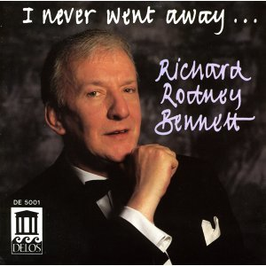 Bennett, Richard Rodney: I Never Went Away …