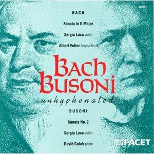 Bach, J.S.: Sonata No. 6 for Violin and Harpsichord in G Major / Busoni, F.: Violin Sonata No. 2