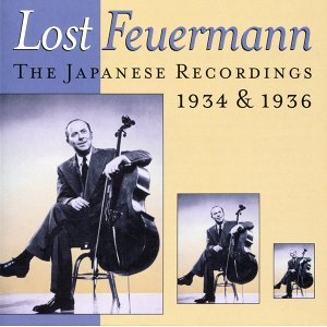 Lost Feuermann - The Japanese Recordings, 1934 & 1936