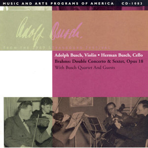 Brahms: Double Concerto for Violin and Cello / Sextet No. 1 / Mendelssohn: Capriccio (Busch) (1949)