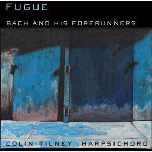 Harpsichord Recital: Tilney, Colin - Bach, J.S. / Couperin, L. / Frescobaldi, G.A. / Gabrieli, G. / Froberger, J.J.