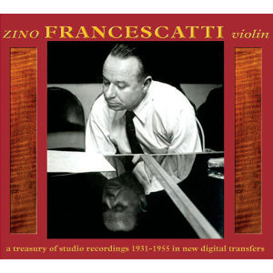 Zino Francescatti, Violin: A Treasury of Studio Recordings 1931-1955
