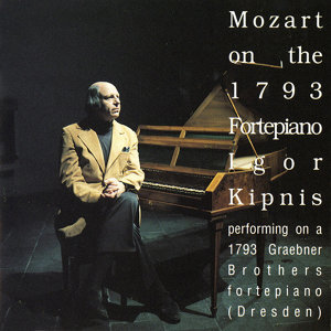 Mozart on the 1793 Fortepiano - Igor Kipnis