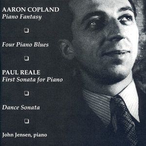 Reale: Piano Sonata No. 1 / Dance Sonata / Copland: Piano Blues Nos. 1-4 / Piano Fantasy