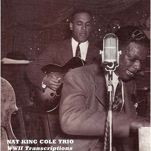 King Cole Trio: Legendary 1941-44 Broadcast Transcriptions (The)