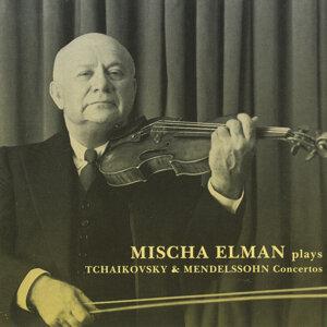 Mischa Elman plays Tchaikovsky & Mendelssohn Concertos