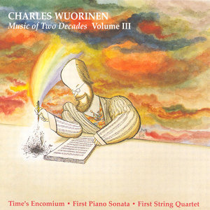 Wuorinen: Music of 2 Decades, Vol.  3 - Time's Encomium / Piano Sonata No. 1 / String Quartet No. 1