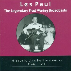 Les Paul Trio: Legendary Fred Waring Broadcasts (The) (Historic Live Performances, 1939-1941)