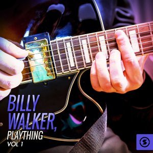 Billy Walker, Plaything, Vol. 1