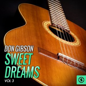 Don Gibson, Sweet Dreams, Vol. 3
