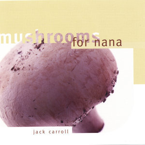 Mushrooms For Nana