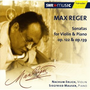 Reger: Violin Sonatas, Op. 122 and Op. 139