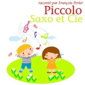 Piccolo, Saxo et Compagnie - Ou la petite histoire d'un grand orchestre
