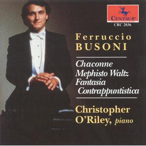 Busoni, F.: Fantasia Contrappuntistica / Liszt, F.: Mephisto Waltz No. 1 / Bach, J.S.: Chaconne (O'Riley)