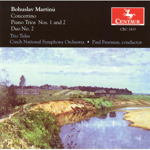 Martinu, B.: Concertino for Piano Trio and String Orchestra / Piano Trios Nos. 1 and 2 / Duo No. 2 for Violin and Cello