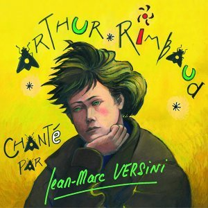 Arthur Rimbaud chanté
